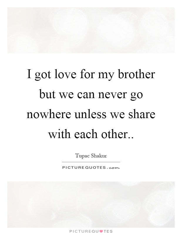 Brother Love Quotes & Sayings | Brother Love Picture Quotes ...