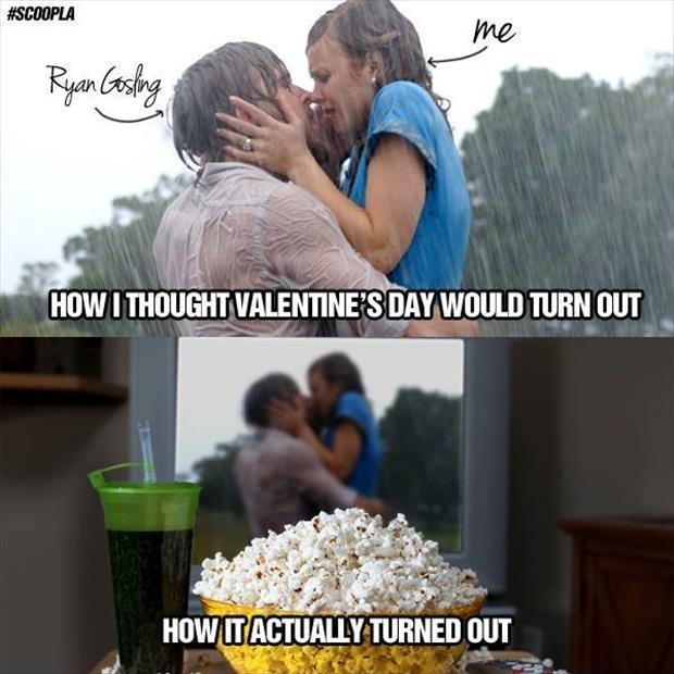 How I thought Valentine's Day would turn out. How it actually turned out Picture Quote #1