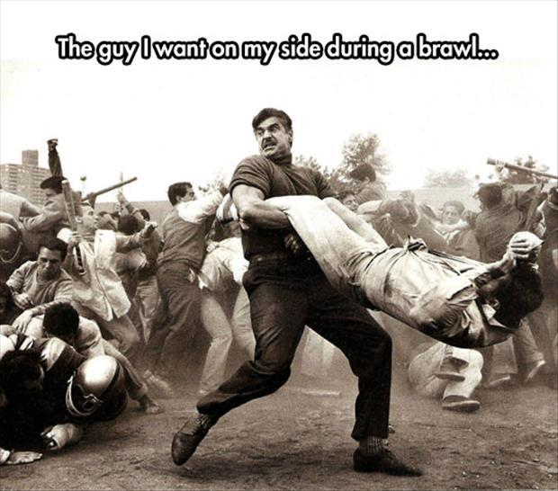 The guy I want on my side during a brawl Picture Quote #1