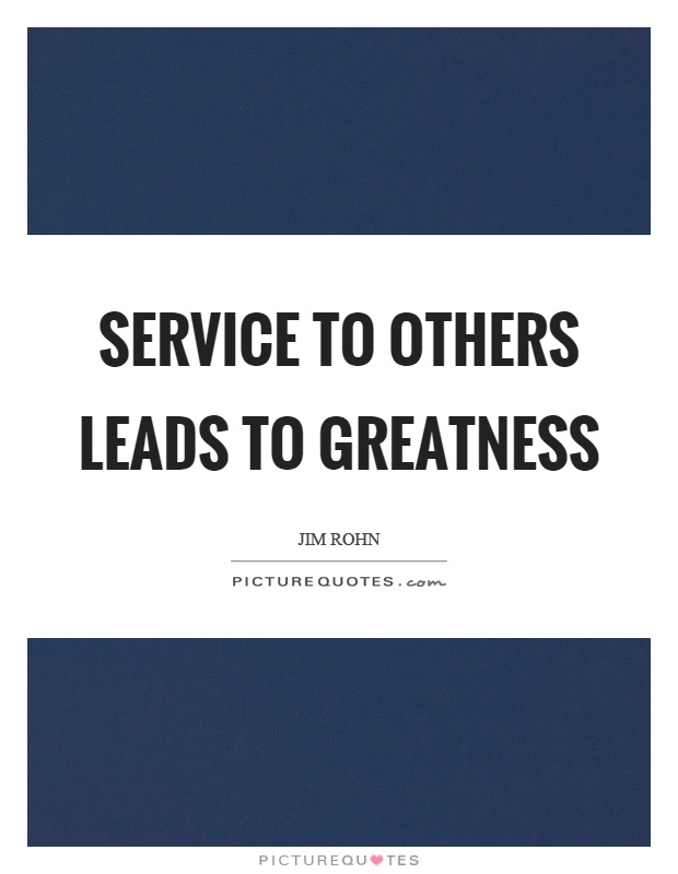 Service to others leads to greatness Picture Quote #1