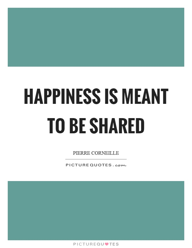 Happiness is meant to be shared Picture Quote #1