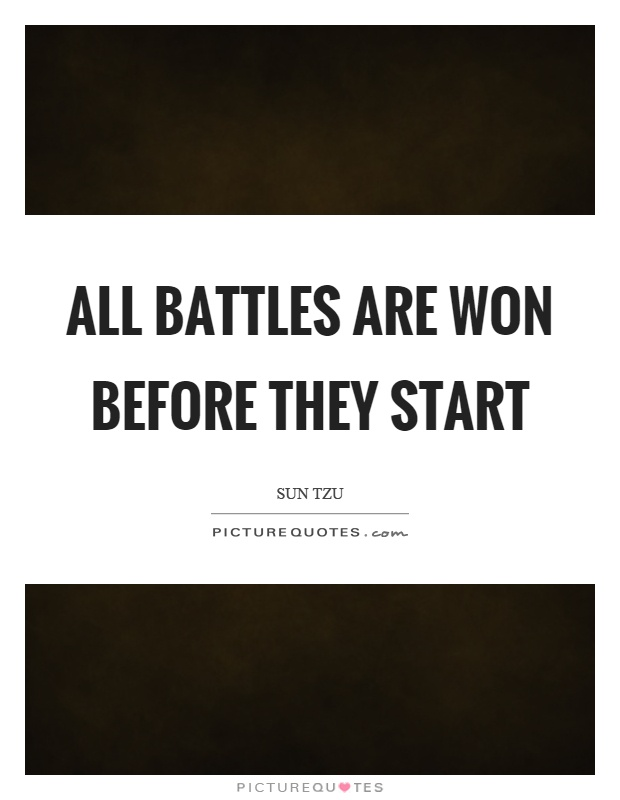 All battles are won before they start Picture Quote #1