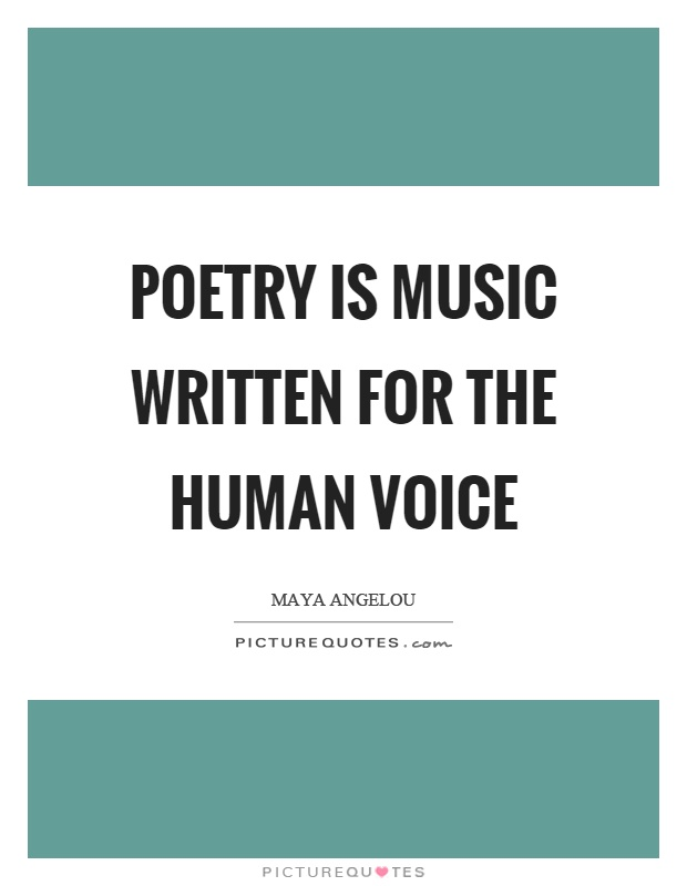 Poetry is music written for the human voice Picture Quote #1