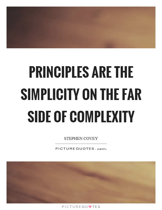 Principles are the simplicity on the far side of complexity Picture Quote #1