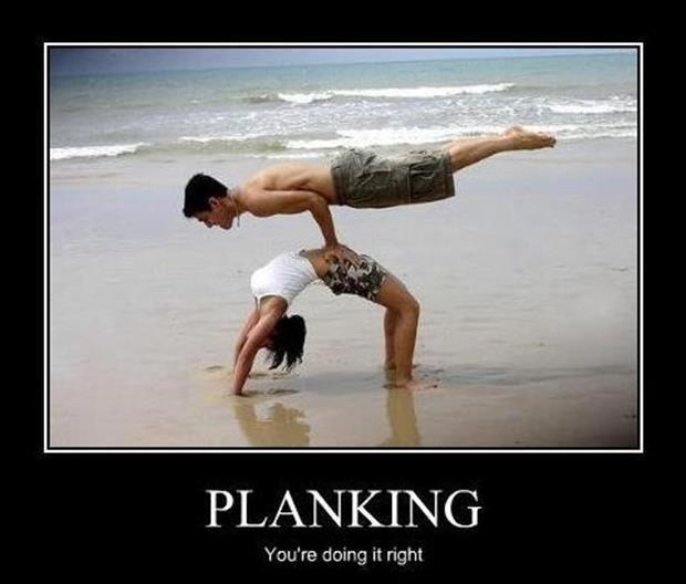 Planking. You're doing it right Picture Quote #1