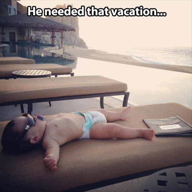 He needed that vacation Picture Quote #1