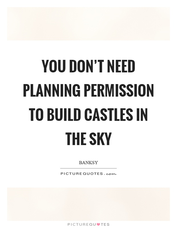 Quotes About Castles Captivating Castles Quotes  Castles Sayings  Castles Picture Quotes