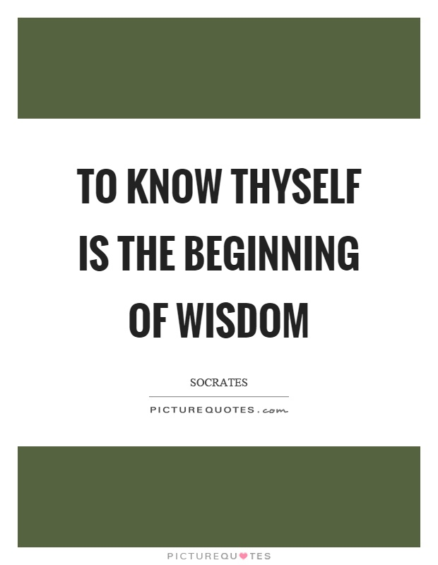 To know thyself is the beginning of wisdom Picture Quote #1