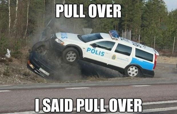 Pull over. I said pull over Picture Quote #1