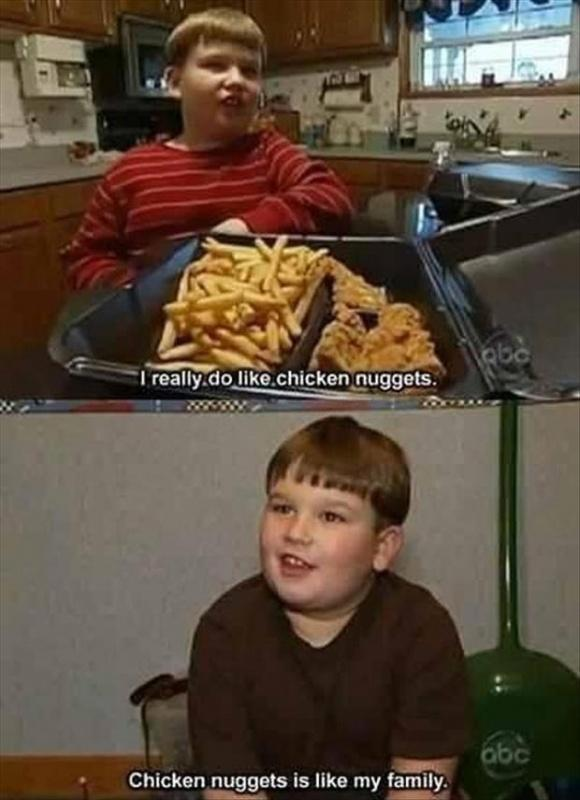 I really do like chicken nuggets. Chicken nuggets is like my family Picture Quote #1