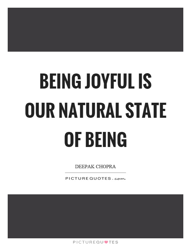 Being joyful is our natural state of being Picture Quote #1