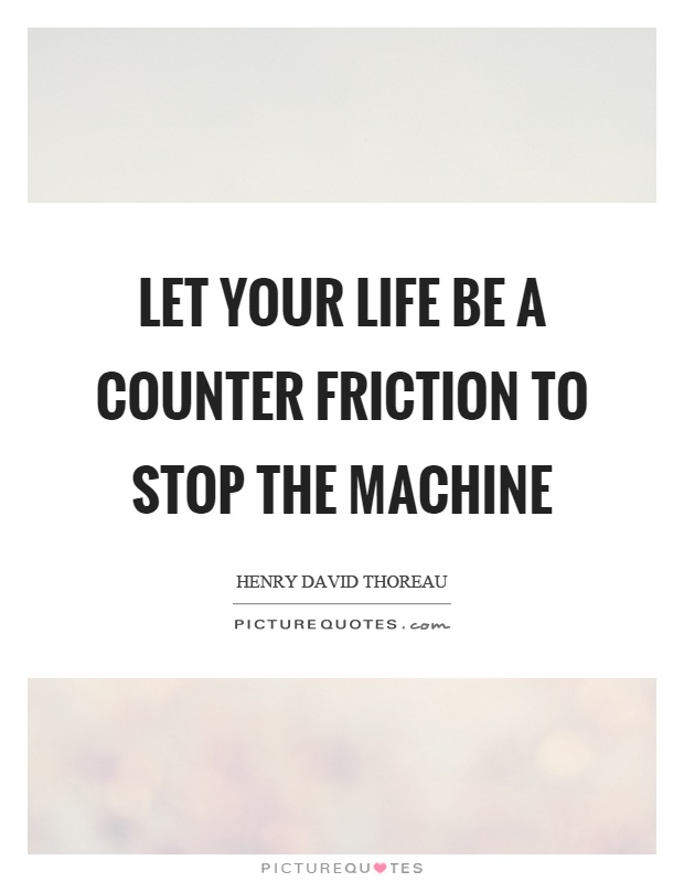 let the machine live your