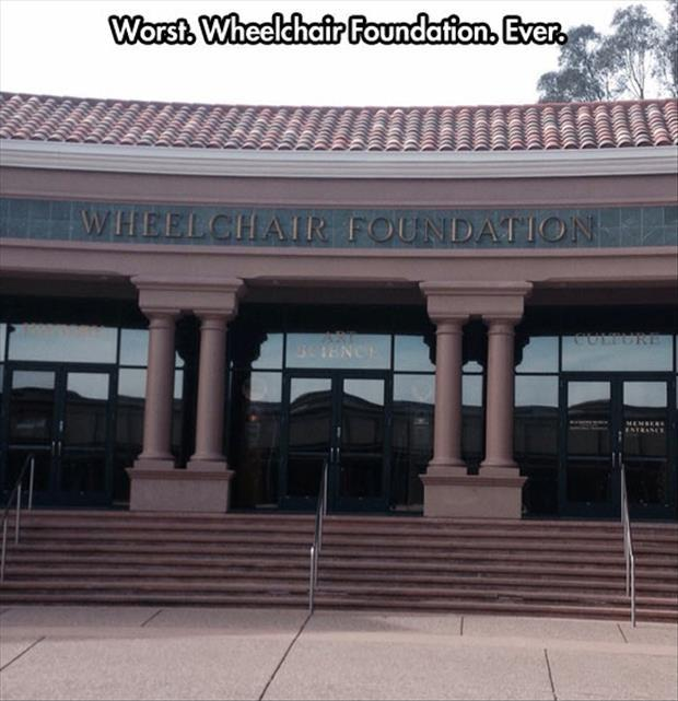 Worst. Wheelchair. Foundation. Ever Picture Quote #1