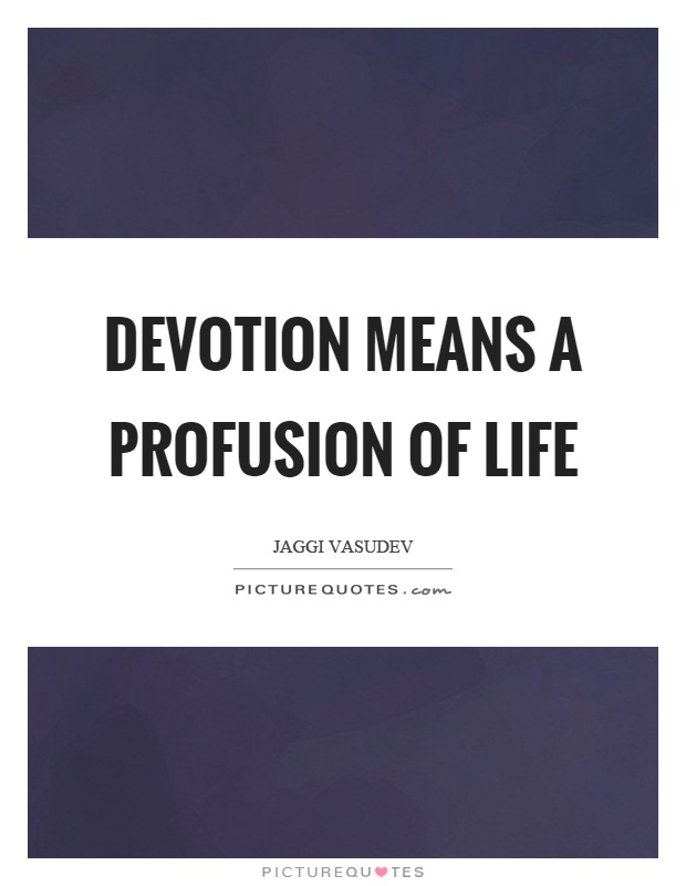 Devotion Quotes | Devotion Sayings | Devotion Picture Quotes