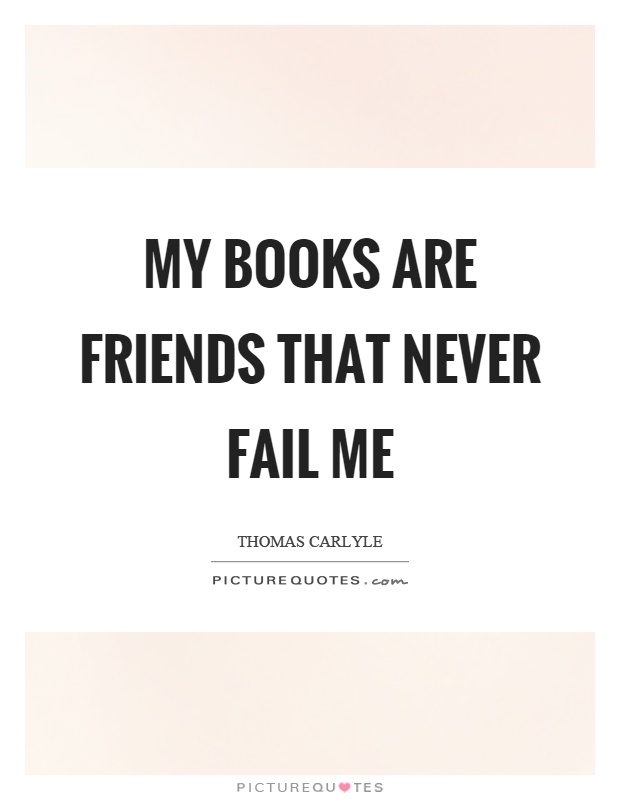 books our never failing friend Books are our best friends speech,essay,note we are never seen some recommended books as books are our best friends.