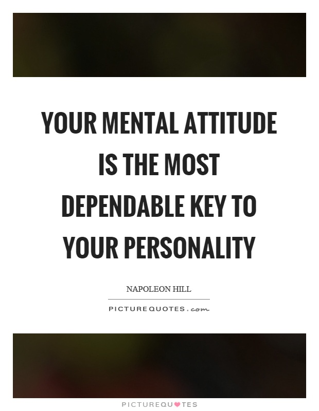 Your mental attitude is the most dependable key to your personality Picture Quote #1