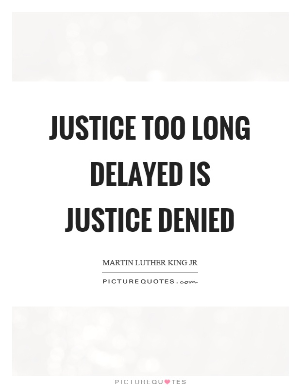 on proverb justice delayed is justice denied essay on proverb justice delayed is justice denied