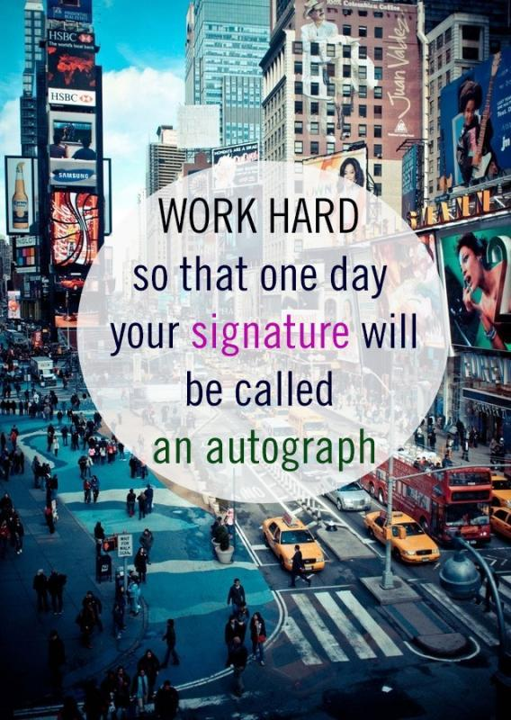 Work so hard that one day your signature will be called an autograph Picture Quote #1