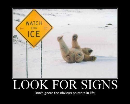 Look for signs, don't ignore the obvious pointers in life Picture Quote #1