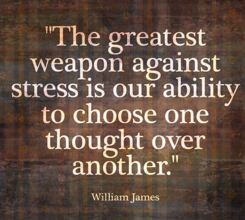 The greatest weapon against stress is our ability to choose one thought over another Picture Quote #1