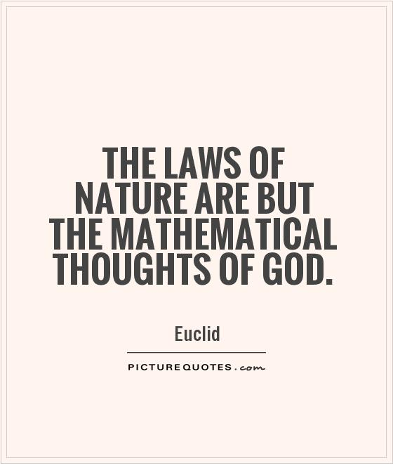 The laws of nature are but the mathematical thoughts of God Picture Quote #1