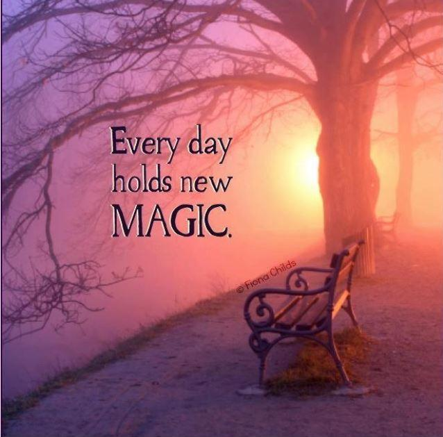 Every day holds new magic Picture Quote #1