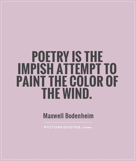 Poetry is the impish attempt to paint the color of the wind Picture Quote #1