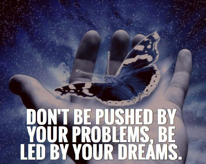 Don't be pushed by your problems, be led by your dreams Picture Quote #2