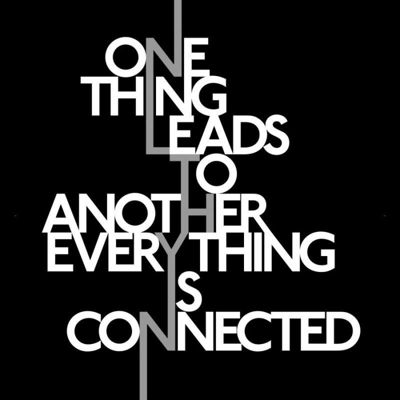 One thing leads to another, everything is connected Picture Quote #1