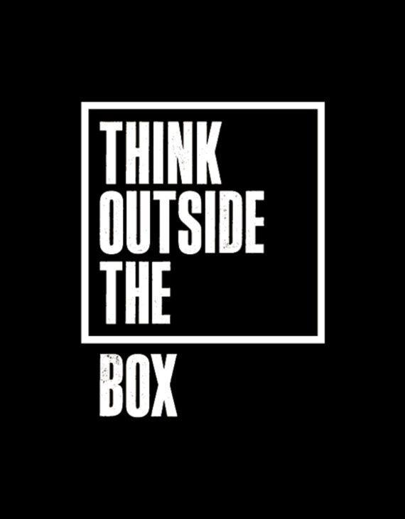 Think outside the box Picture Quote #2