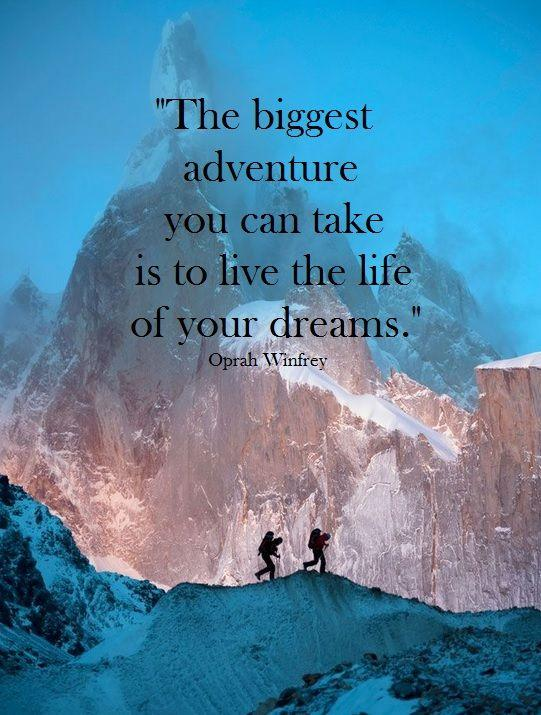 The biggest adventure you can take is to live the life of your dreams Picture Quote #1