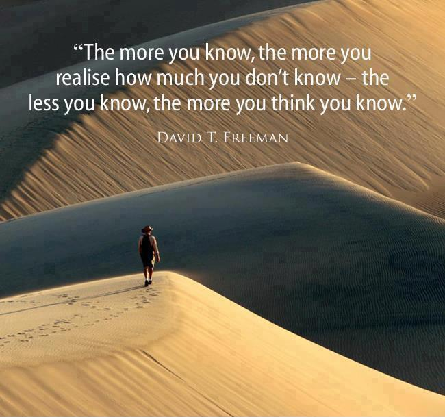 The more you know, the more you realize how much you don't know. The less you know, the more you think you know Picture Quote #1