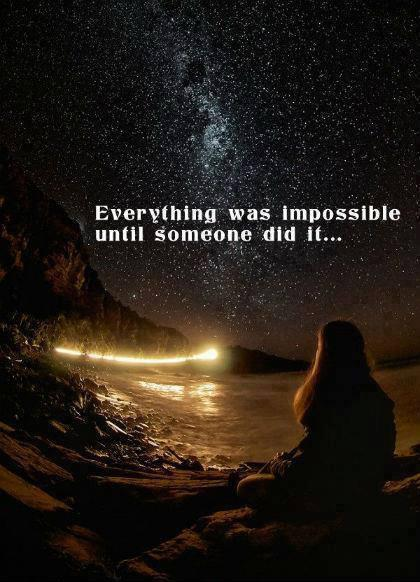 Everything was impossible until someone did it Picture Quote #1