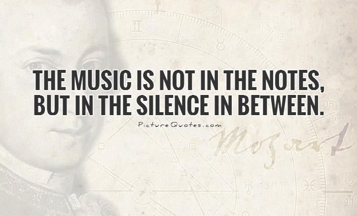 The music is not in the notes, but in the silence in between Picture Quote #1