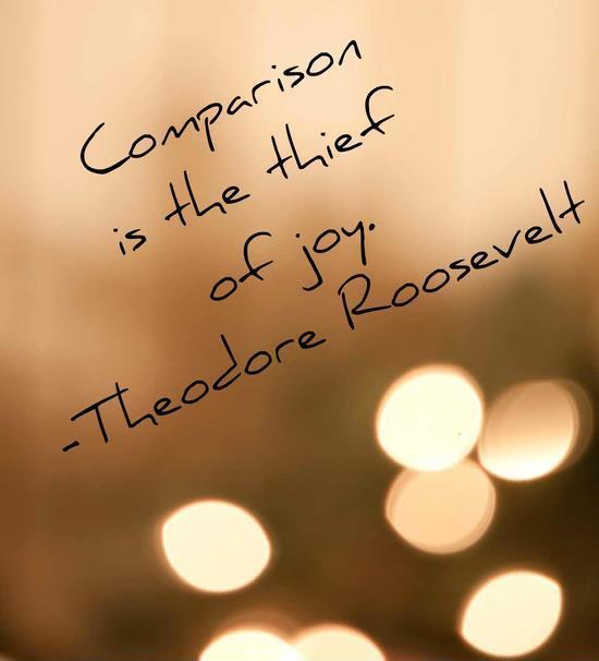 Comparison is the thief of joy Picture Quote #2
