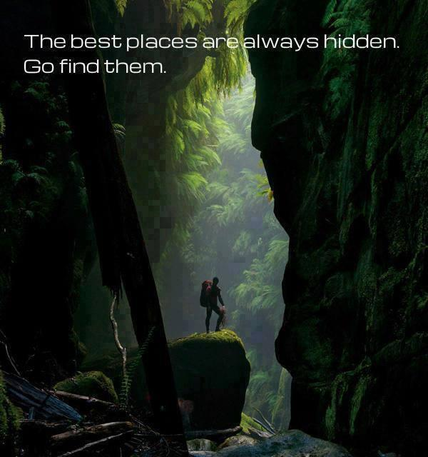 The best places are always hidden. Go find them Picture Quote #1