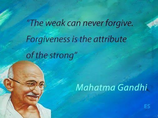 The weak can never forgive. Forgiveness is the attribute of the strong Picture Quote #1