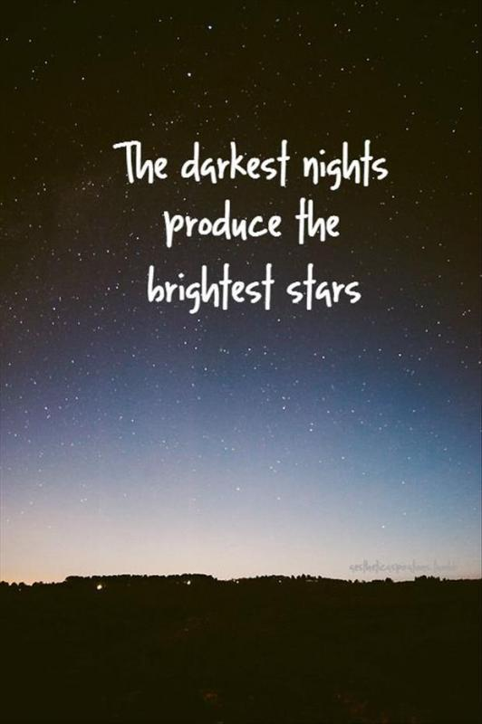 The darkest nights produce the brightest stars Picture Quote #1