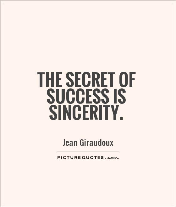 The secret of success is sincerity Picture Quote #1