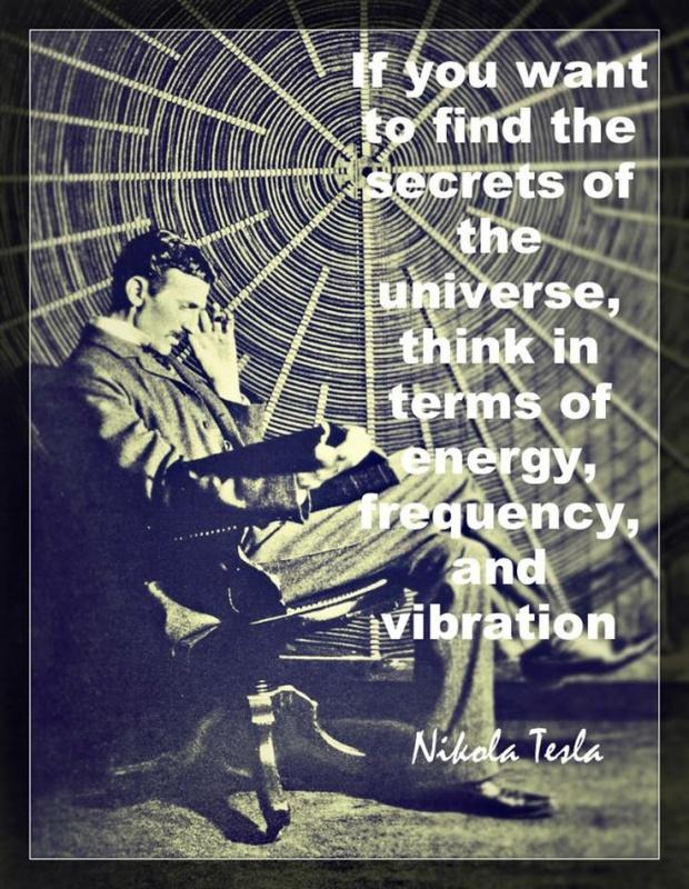 If you want to find the secrets of the universe, think it terms of energy, frequency, and vibration Picture Quote #2