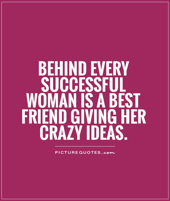Quotes For Crazy Friends : Crazy friends quotes for girls quotesgram