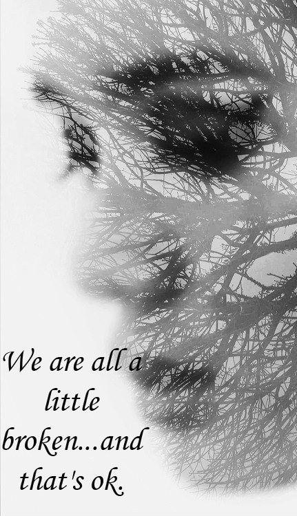We are all a little broken and that's okay Picture Quote #1