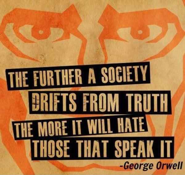 The further a society drifts from the truth the more it will hate those that speak it Picture Quote #2