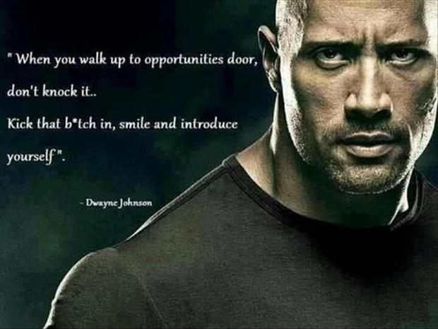 When you walk up to opportunities door, don't knock it. Kick that bitch in, smile and introduce yourself Picture Quote #1