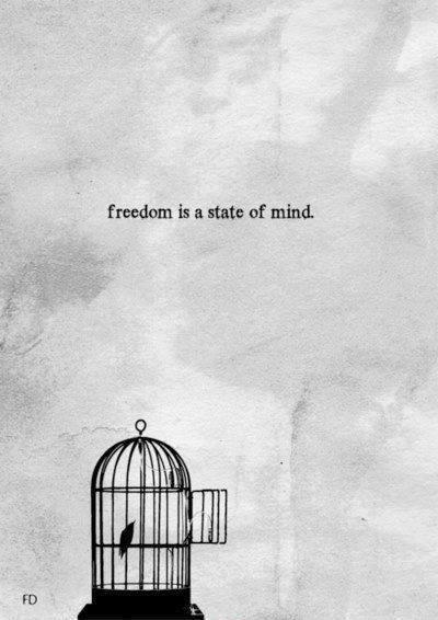 Freedom is a state of mind Picture Quote #1