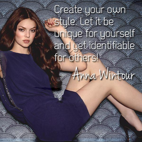 Create your own style. Let it be unique for yourself and yet identifiable for others Picture Quote #1