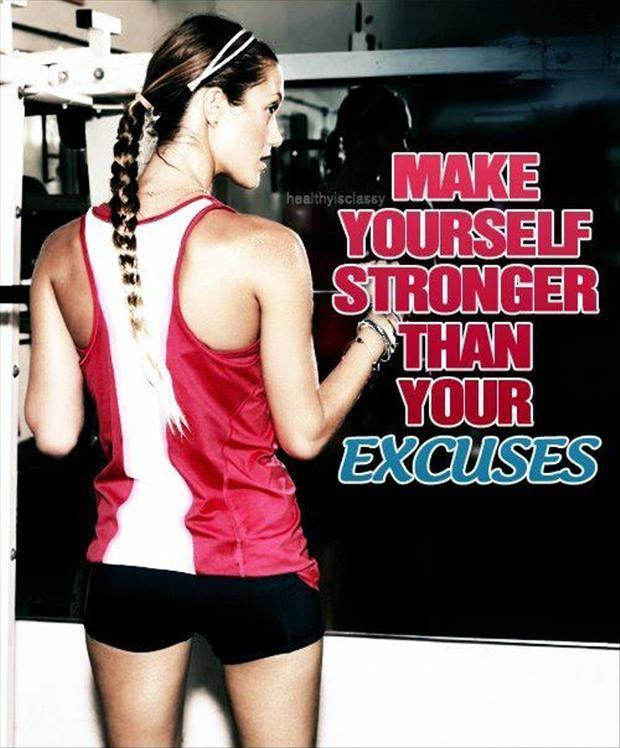 Make yourself stronger than your excuses Picture Quote #1