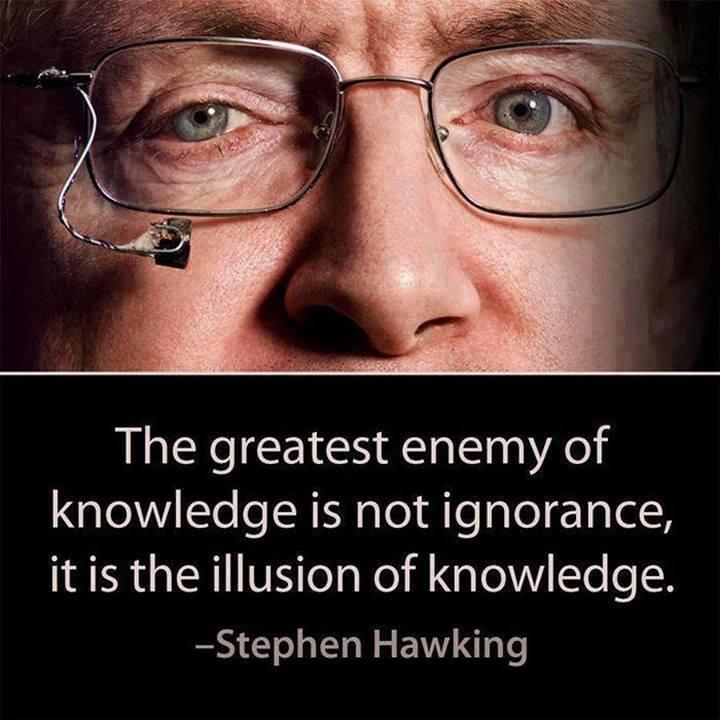 The greatest enemy of knowledge is not ignorance, it is the illusion of knowledge Picture Quote #1
