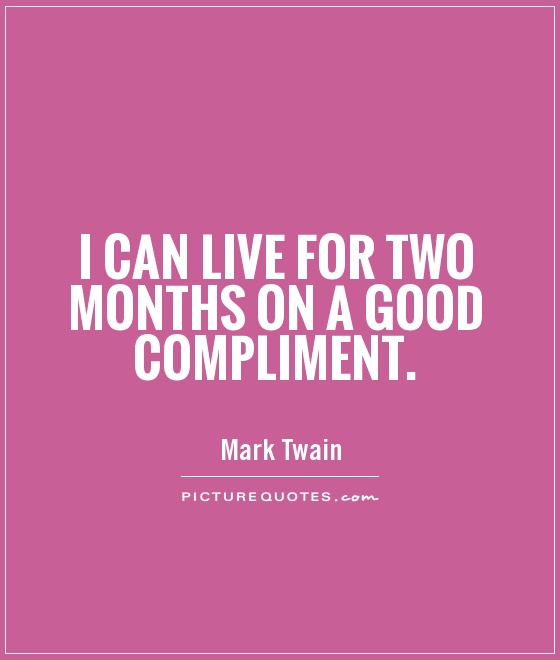 I can live for two months on a good compliment Picture Quote #1