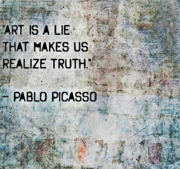 Art is a lie that makes us realize truth Picture Quote #1